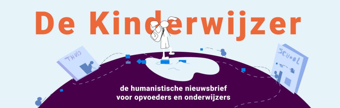 Opvoednieuwsbrief De Kinderwijzer - humanistische nieuwsbrief voor ouders, opvoeders en onderwijzers